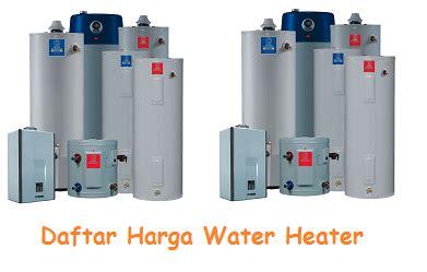 Water Heater Terbaru info daftar harga water heater terbaru