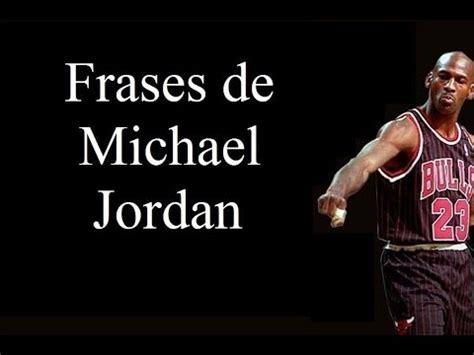 imagenes motivadoras de jordan frases famosas de michael jordan citas c 233 lebres del