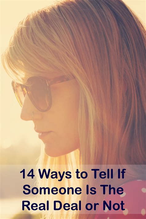 12 Ways To Tell If Its True by 14 Ways To Tell If Someone Is The Real Deal Or Not