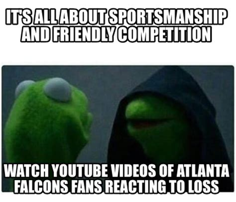 Meme Videos - meme creator it s all about sportsmanship and friendly