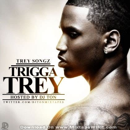 trey songz jamaican song trey songz trigga trey mixtape by dj ton mixtape download