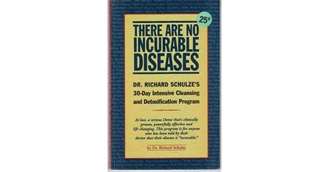 Dr Schulze 30 Day Detox by There Are No Incurable Diseases Dr Richard Schulze S 30