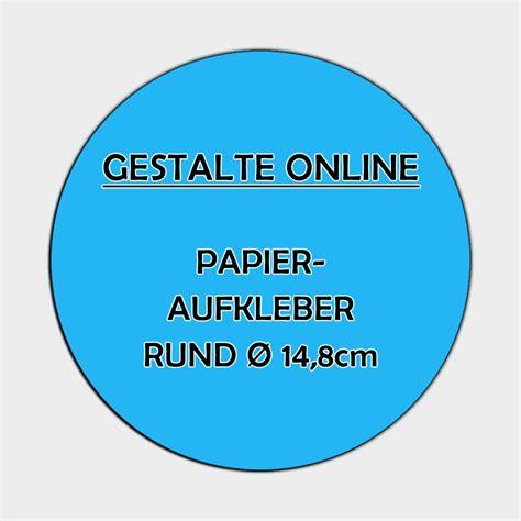Aufkleber Online Shop by Papier Aufkleber Online Gestalten Rund 216 14 8cm