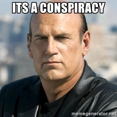 Jesse Ventura Meme - its a conspiracy jesse ventura meme generator