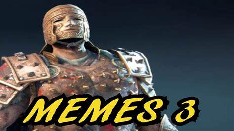 memes for meme 3 for honor meme compilation