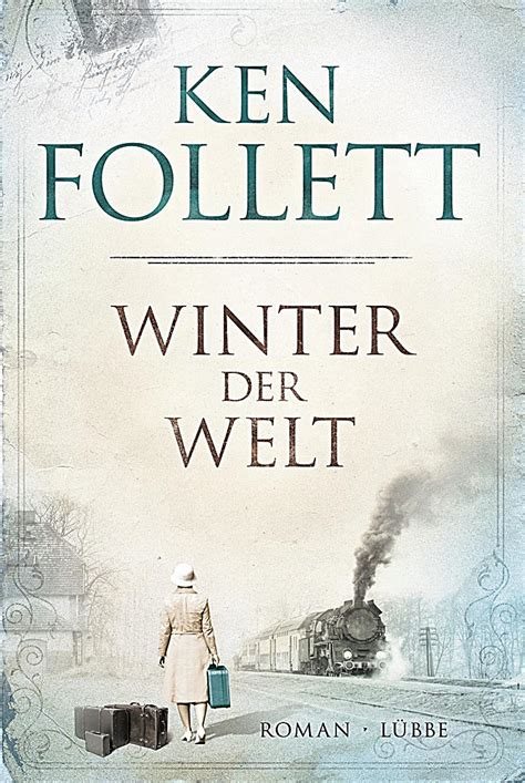 Winter Of The World Ken Follett Ebook jahrhundert trilogie winter der welt ken follett