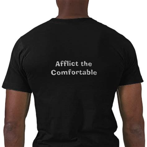 afflict the comfortable and comfort the afflicted comfort the afflicted and afflict the comfortable by