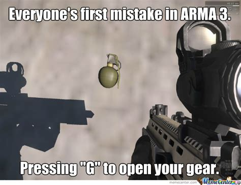 Arma 3 Memes - arma 3 everyone s first mistake by slitherdmd meme center