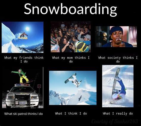 Snowboarding Memes - snowboard is love snowboard is life meme by seaker243