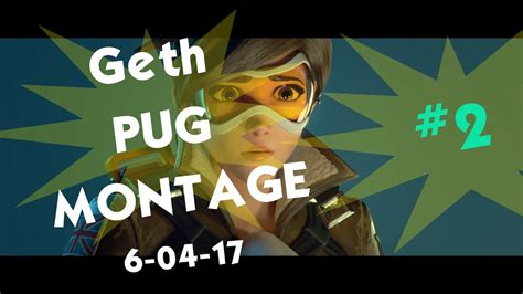 overwatch pugs geth overwatch pug 2 the most mediocre montage