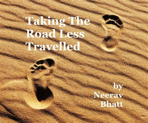 the road less travelled ebook taking the road less travelled by neerav bhatt blurb