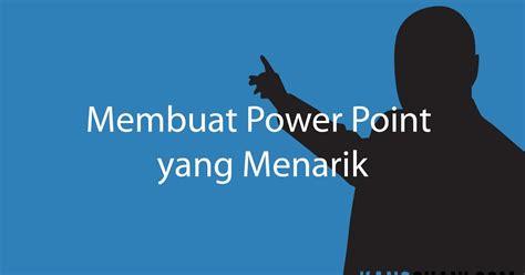 membuat power point untuk pemula belajar membuat power point yang menarik untuk pemula