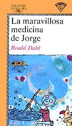 maravillosa medicina de jorge la roald dahl 9788420466842 cervantes com la maravillosa medicina de jorge