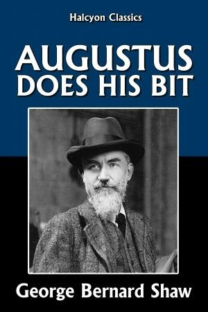 augustus does his bit books augustus does his bit by george bernard shaw reviews