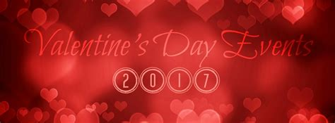 valentines day shows s day events 2017 cities
