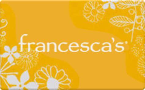 Raise Gift Card Balance - buy francesca s gift cards raise