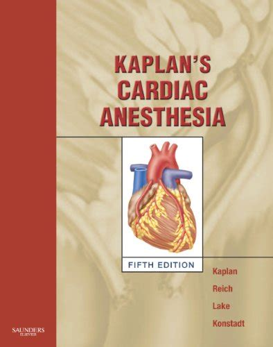Kaplan Mba Reviews by Kaplan S Cardiac Anesthesia By David L Reich Md Gregory