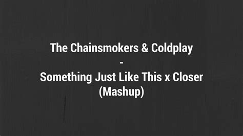 coldplay something just like this lyrics the chainsmokers coldplay something just like this x