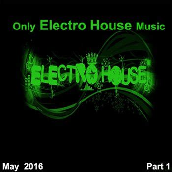 electro house music artists скачать only electro house music
