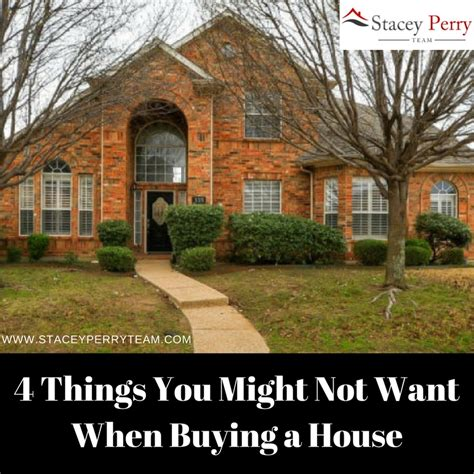 things to when buying a house 4 things you might not want when buying a house