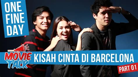 watch one fine day film film one fine day bahas kisah cinta di barcelona youtube