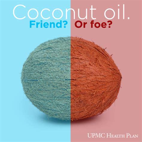 Coconut Oil Meme - coconut oil health friend or foe upmc myhealth matters