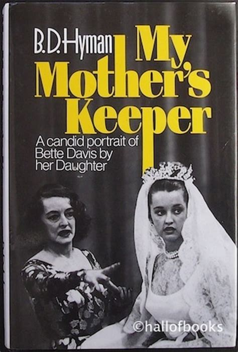 bette davis daughter bd hyman my mother s keeper by b d hyman bette davis daughter