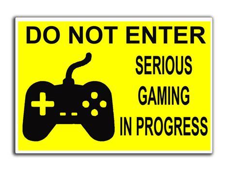 Bedroom Door Signs do not enter serious gaming in progress door sign