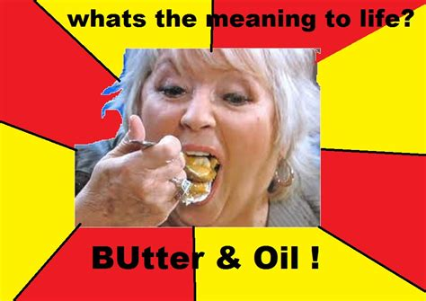 Paula Deen Butter Meme - butter and oil paula deen know your meme