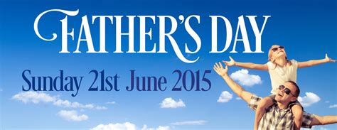 what day in june is fathers day when is s day 2015 and why we celebrate it