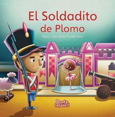 libro el soldadito de plomo el soldadito de plomo children books