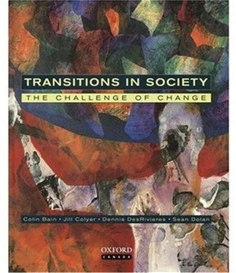 Challenge Of Change transitions in society the challenge of change by colin