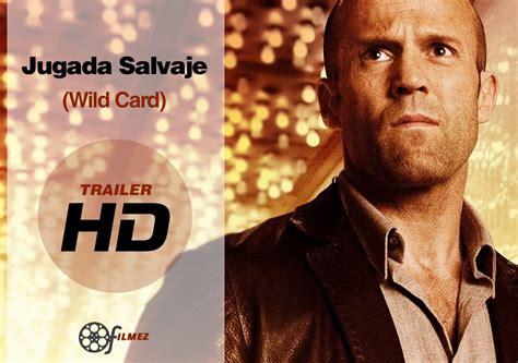 watch wild card 2015 full movie online wild card jugada salvaje 2015 trailer subtitulado youtube