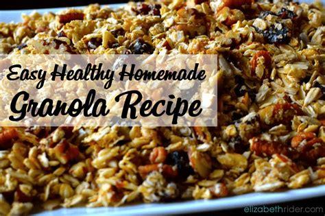 best recipe for granola easy healthy granola recipe elizabethrider