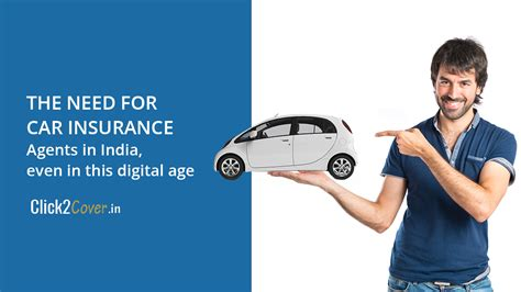 Car Insurance India by The Need For Car Insurance Agents In India Even In This