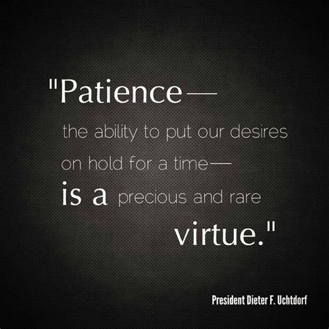 what every should respect patience and partnership no patience is a virtue quotes quotesgram