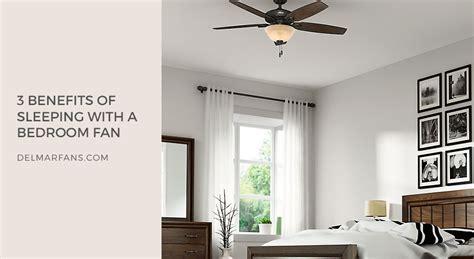 Bedroom Fan Noise 3 Benefits Of Sleeping With A Bedroom Fan Delmarfans