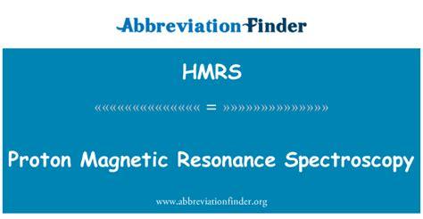 Proton Magnetic Resonance Spectroscopy by Hmrs Definisjon Proton Magnetic Resonance Spectroscopy