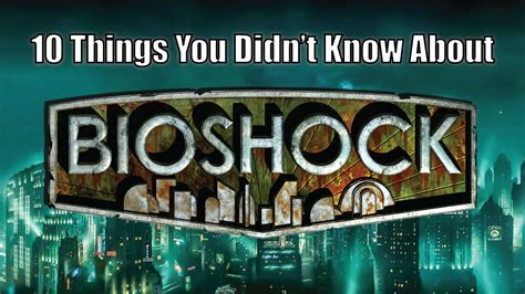 10 secret things you didn 10 things you didn t know about bioshock youtube