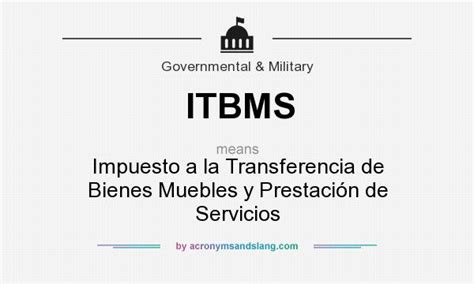 impuesto por la prestacin de servicios de hospedaje what does itbms mean definition of itbms itbms stands
