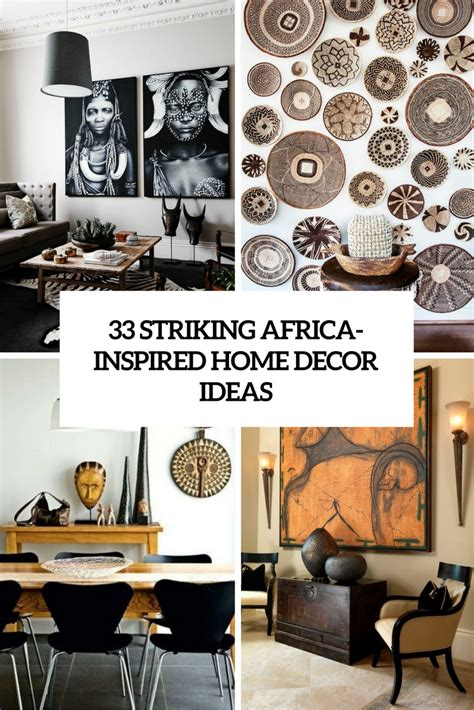 home accessories and decor 33 striking africa inspired home decor ideas digsdigs