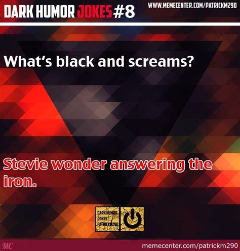 Dark Memes - dark humor memes 28 images 25 best memes about dark