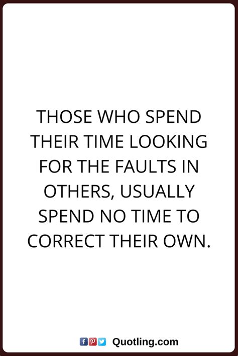 negative people quotes   spend  time    faults
