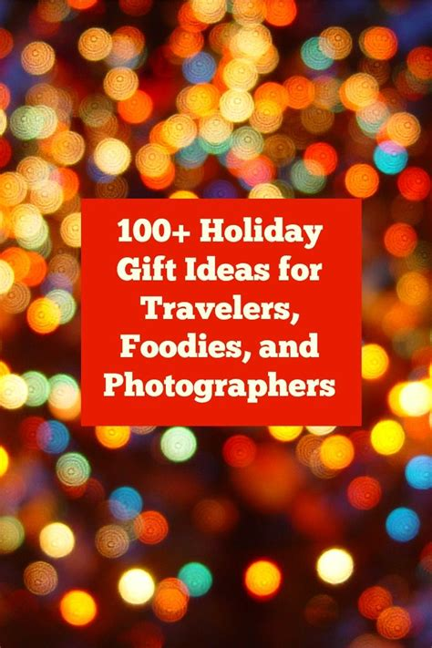 9 Gift Suggestions For Active by 100 Gift Ideas For Travelers Foodies And Photographers