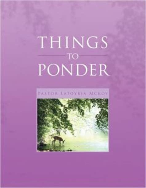 Things To Ponder About by Things To Ponder By Pastor Latoyria Mckoy 9781477167359