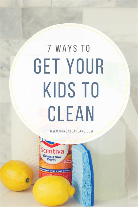 7 Ways To Get Your To Clean Up by 7 Ways To Get Your To Clean Honeybear