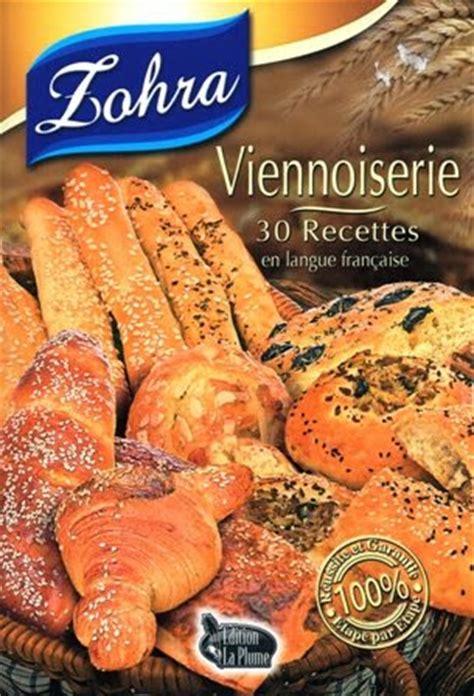 recette cuisine alg駻ienne pdf la cuisine alg 233 rienne zohra viennoiserie 30 recettes