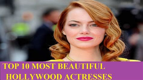 top 10 most beautiful and popular hollywood actresses 2014 top 10 most beautiful hollywood actresses 2016 2017