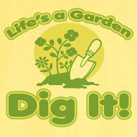 Lifes A Garden Dig It by S A Garden Dig It Novelty T Shirt Z11957 By Rogueattire