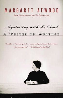 Margaret Atwood Essay by Negotiating With The Dead Margaret Atwood 9781400032600